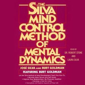«Silva Mind Control Method Of Mental Dynamics» by Jose Silva