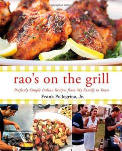 Rao's On the Grill: Perfectly Simple Italian Recipes from My Family to Yours