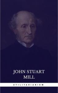 «Utilitarianism» by John Stuart Mill