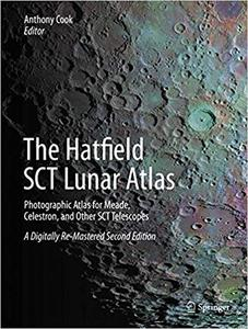 The Hatfield SCT Lunar Atlas: Photographic Atlas for Meade, Celestron, and Other SCT Telescopes: A Digitally Re-Mastered Ed 2