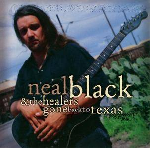 Neal Black & The Healers - Gone Back To Texas (2000)