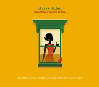 Harry Allen - Something About Jobim (2015)