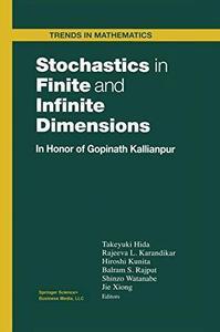 Stochastics in Finite and Infinite Dimensions: In Honor of Gopinath Kallianpur