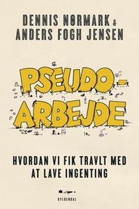 «Pseudoarbejde» by Dennis Nørmark,Anders Fogh Jensen