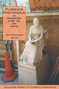 Florence Nightingale: An Introduction to Her Life and Family: Collected Works of Florence Nightingale, Volume 1