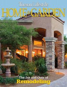 Tucson Lifestyle Home & Garden Magazine July 2011