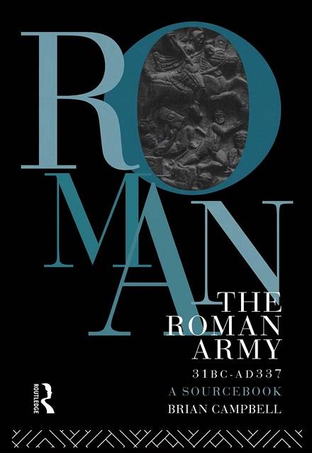 The Roman Army, 31 BC - AD 337: A Sourcebook (repost)