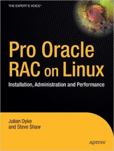 Pro Oracle Database 10g RAC on Linux: Installation, Administration, and Performance (Repost)