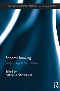 Shadow Banking: Scope, Origins and Theories