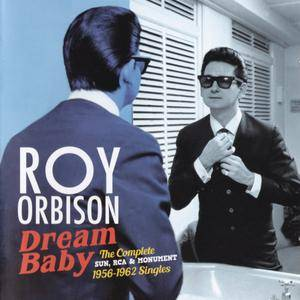 Roy Orbison - Dream Baby: The Complete Sun, RCA & Monument 1956-62 Singles (2017) {Hoodoo Records 263854}