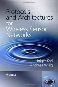 Holger Karl, «Protocols and Architectures for Wireless Sensor Networks»