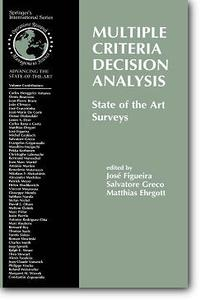 Jose Figueira (Editor), et al, «Multiple Criteria Decision Analysis:State of the Art Surveys»