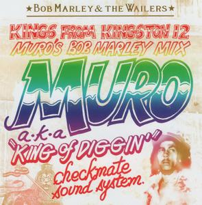 Bob Marley & the Wailers - Kings From Kingston 12 (Muro's Bob Marley Mix) (2011)