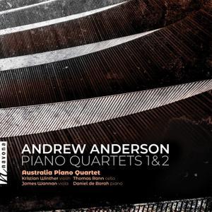 Australia Piano Quartet - Andrew Anderson: Piano Quartets (2019)