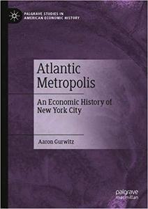 Atlantic Metropolis: An Economic History of New York City