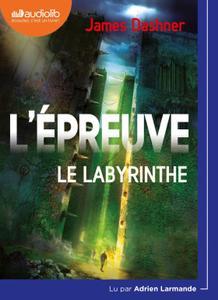 """James Dashner, """"L'Épreuve 1 - Le Labyrinthe"""""""