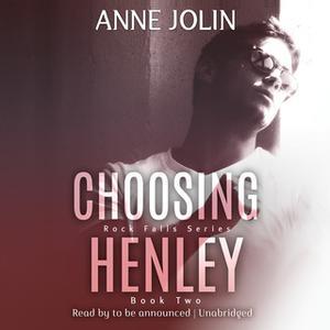«Choosing Henley» by Anne Jolin