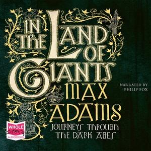 «In the Land of Giants» by Max Adams