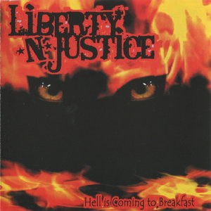 Liberty N' Justice - Hell Is Coming To Breakfast (2012)