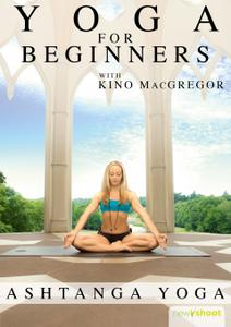Yoga for Beginners with Kino MacGregor Ashtanga Yoga