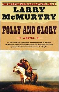 «Folly and Glory» by Larry McMurtry