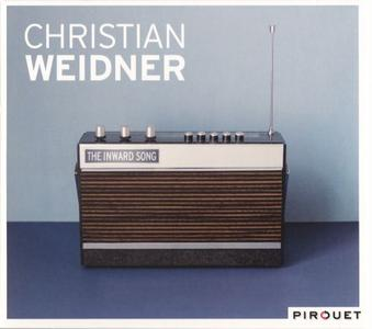 Christian Weidner - The Inward Song (2010) {Pitouet}