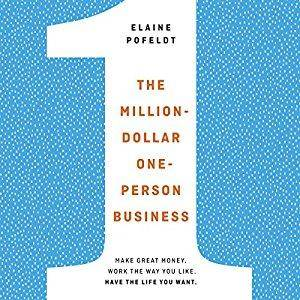 The Million-Dollar, One-Person Business: Make Great Money. Work the Way You Like. Have the Life You Want. [Audiobook]