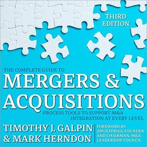 The Complete Guide to Mergers and Acquisitions: Process Tools to Support M&A Integration at Every Level 3rd Edition [Audiobook]