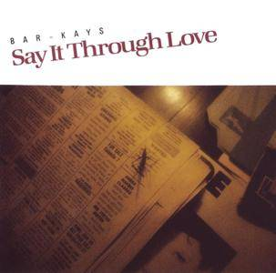 Bar-Kays - Say It Through Love (1987) [Japan]