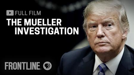 PBS - FRONTLINE: The Mueller Investigation (2019)