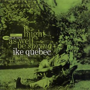 Ike Quebec - It Might As Well Be Spring (1964) [Analogue Productions 2010] (Repost)