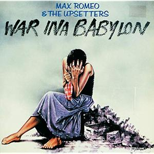 Max Romeo & The Upsetters - War Ina Babylon (Expanded Edition) (1976/2019)