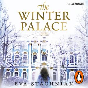 «The Winter Palace (A novel of the young Catherine the Great)» by Eva Stachniak