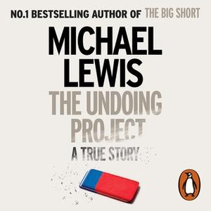 «The Undoing Project: A Friendship that Changed the World» by Michael Lewis