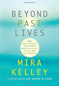 Beyond Past Lives: What Parallel Realities Can Teach Us about Relationships, Healing, and Transformation (repost)