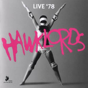 Hawklords - Live '78 (1992) [Reissue 2009]