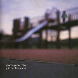 Porcupine Tree - Piano Lessons (UK CD5) (1999) {Snapper Music}