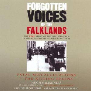 Forgotten Voices of the Falklands [Audiobook]
