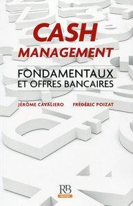 Cash Management : Fondamentaux et offres bancaires
