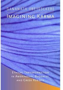 Imagining Karma Ethical Transformation in Amerindian, Buddhist, and Greek Rebirth