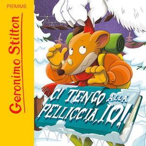 «Ci tengo alla pelliccia io!» by Geronimo Stilton
