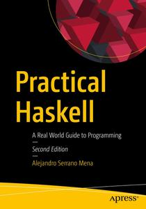 Practical Haskell: A Real World Guide to Programming, 2nd Edition