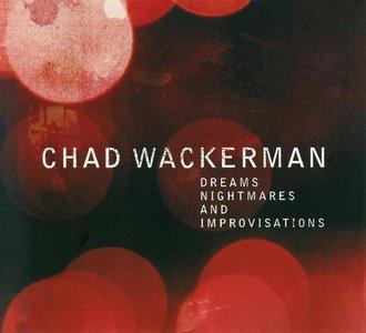 Chad Wackerman - Dreams, Nightmares and Improvisations (2012) {Chad Wackerman CWCD-5}