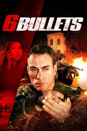 Six Bullets (2012) 6 Bullets