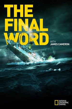 Titanic: The Final Word with James Cameron (2012)